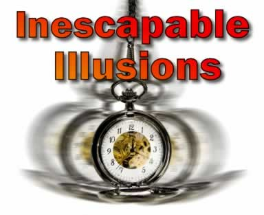 inescapable illusions