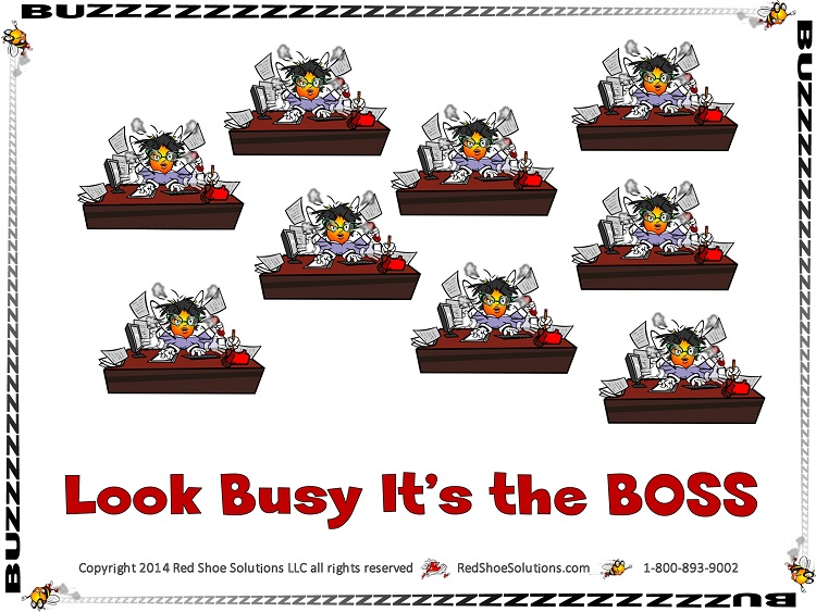 look busy it's the boss